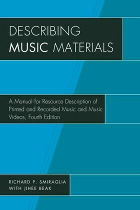 Describing Music Materials: A Manual for Resource Description of Printed and Recorded Music and Music Videos
