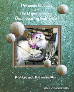 Princess Isabella and The Mystery of the Disappearing Golf Balls