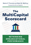 The MultiCapital Scorecard: Rethinking Organizational Performance