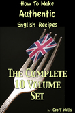 How To Make Authentic English Recipes: The Complete 10 Volume Set