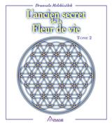 L'ancien secret de la fleur de vie, tome 2