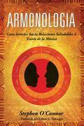 Armonologia- Guía Interior Hacia Relaciones Saludables A Través De La Música