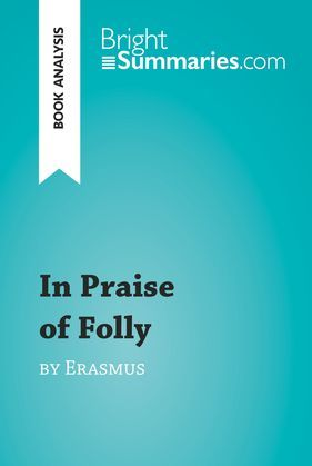 In Praise of Folly by Erasmus (Book Analysis)