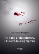 Du sang et des plumes, l'histoire des cinq pigeons