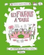 Les Foufous à table