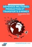 Dépenses militaires, production et transferts d'armes Compendium 2016