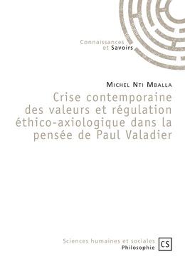 Crise contemporaine des valeurs et régulation éthico-axiologique dans la pensée de Paul Valadier