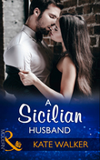 A Sicilian Husband (Mills & Boon Modern)