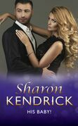 His Baby! (Mills & Boon Modern)