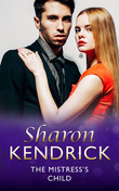 The Mistress's Child (Mills & Boon Modern) (London's Most Eligible Playboys, Book 3)
