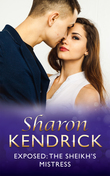 Exposed: The Sheikh's Mistress (Mills & Boon Modern)