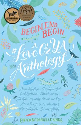Begin, End, Begin: A #LoveOzYA Anthology