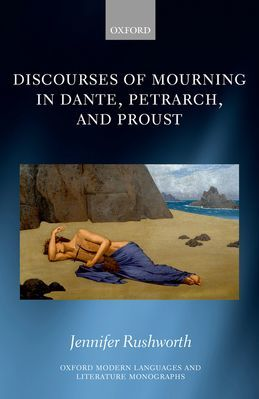 Discourses of Mourning in Dante, Petrarch, and Proust