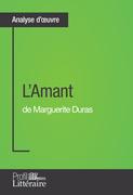 L'Amant de Marguerite Duras (Analyse approfondie)