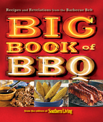 Southern Living: The Big Book of BBQ: Recipes and Revelations from the Barbecue Belt