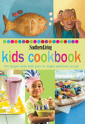 Southern Living: Kids Cookbook: 124 Recipes Kids Will Love to Make and Love to Eat