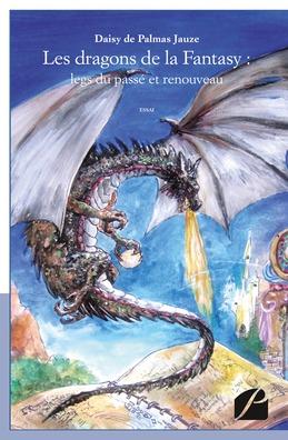 Les dragons de la Fantasy : legs du passé et renouveau