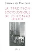 La Tradition sociologique de Chicago (1892-1961)