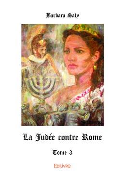 La Judée contre Rome - Tome 3