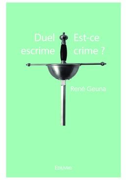 Duel escrime Est-ce crime ?