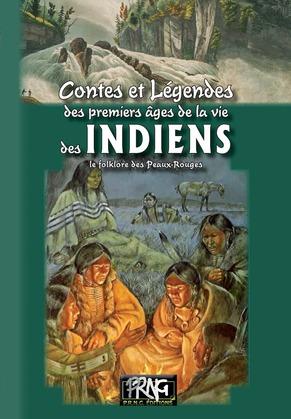 Contes & légendes des premiers âges de la vie des Indiens