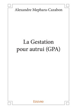 La Gestation pour autrui (GPA)