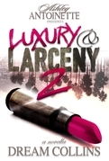 Luxury and Larceny: Part 2