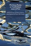 Merleau-Ponty et l'esthétique aujourd'hui / Merleau-Ponty e l'estetica oggi