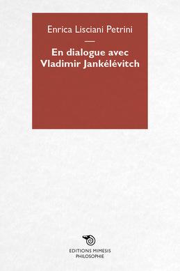 En dialogue avec Vladimir Jankélévitch