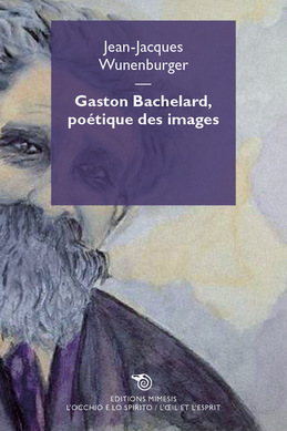 Gaston Bachelard, poetique des images