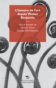 L'histoire de l'art depuis Walter Benjamin