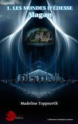 Alagan: 1 Les mondes d Édesse