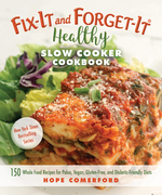 Fix-It and Forget-It Healthy Slow Cooker Cookbook