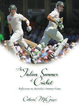 An Indian Summer of Cricket: Reflections on Australia's Summer Game
