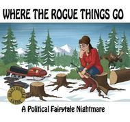 Where the Rogue Things Go: A Political Fairytale Nightmare