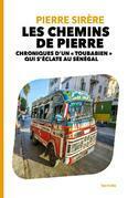 LES CHEMINS DE PIERRE - CHRONIQUES D'UN « TOUBABIEN » QUI S'ÉCLATE AU SÉNÉGAL