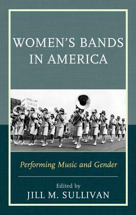Women's Bands in America: Performing Music and Gender