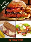 High Fat High Calorie Delicious Lunches