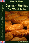 How To Make Cornish Pasties The Official Recipe: Authentic English Recipes Book 8