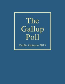 The Gallup Poll: Public Opinion 2015