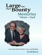 Large Was Their Bounty: Memories of Mom and Dad