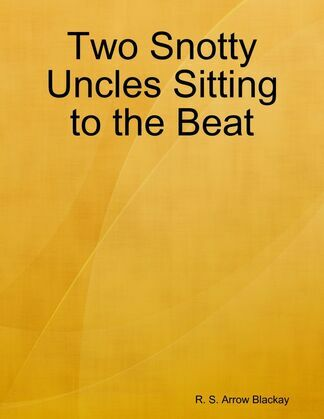 Two Snotty Uncles Sitting to the Beat