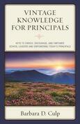 Vintage Knowledge for Principals