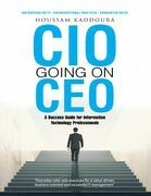 CIO going on CEO: A Success Guide for Information Technology Professionals