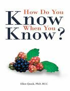 How Do You Know When You Know?