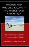 Drones and Targeted Killing in the Middle East and Africa: An Appraisal of American Counterterrorism Policies