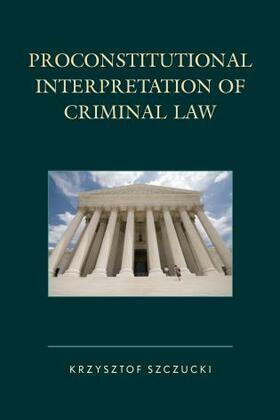 Proconstitutional Interpretation of Criminal Law