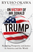 On Victory of Mr. Donald Trump: Realizing Prosperity and Justice in America and the World