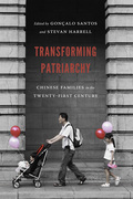 Transforming Patriarchy: Chinese Families in the Twenty-First Century