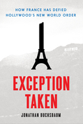 Exception Taken: How France Has Defied Hollywood's New World Order